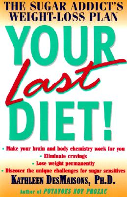 Image for Your Last Diet! The Sugar Addict's Weight-Loss Plan