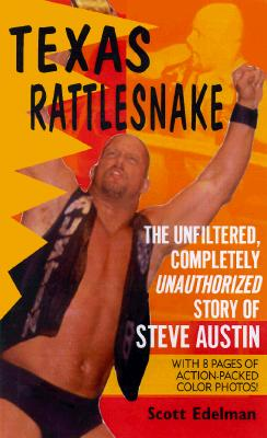 Image for TEXAS RATTLESNAKE THE UNFILTERED, COMPLETELY UNAUTHORIZED STORY OF STEVE AUSTIN