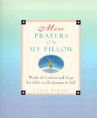 Image for More Prayers on My Pillow: Words of Comfort and Hope for Girls on the Journey to Self