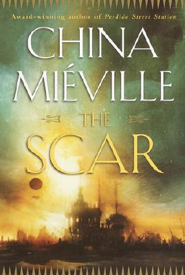 The Scar, Mieville, China