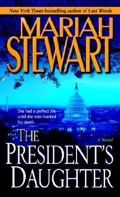 The President's Daughter: A Novel, MARIAH STEWART