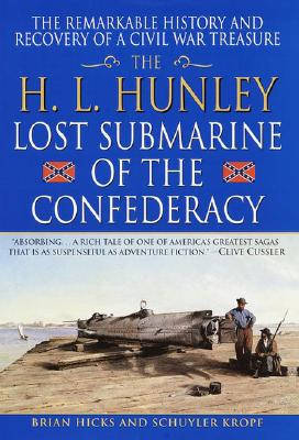 Image for Raising the Hunley: The Remarkable History and Recovery of the Lost Confederate Submarine