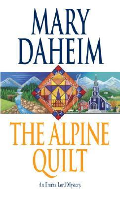 The Alpine Quilt: An Emma Lord Mystery (Emma Lord Mysteries), Mary Daheim