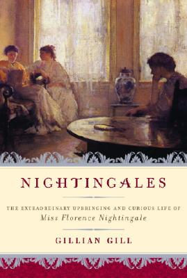 Image for Nightingales: The Extraordinary Upbringing and Curious Life of Miss Florence Nightingale