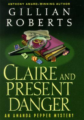 Claire and Present Danger, Gillian Roberts