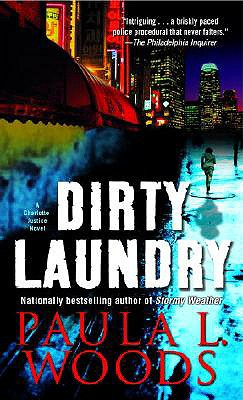 DIRTY LAUNDRY : A CHARLOTTE JUSTICE NOVE, PAULA WOODS