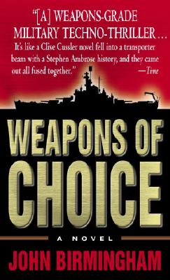Image for Weapons of Choice (The Axis of Time Trilogy, Book 1)