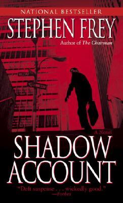 Shadow Account: A Novel, Stephen Frey