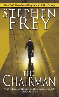 The Chairman: A Novel, STEPHEN FREY