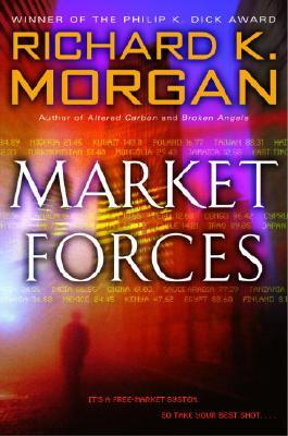 Market Forces, Morgan, Richard K.