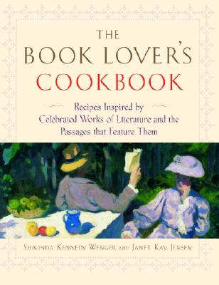 Image for The Book Lover's Cookbook : recipes Inspired By Celebrated works of Literature and he passages That Feature Them