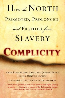 Image for Complicity: How the North Promoted, Prolonged, and Profited from Slavery