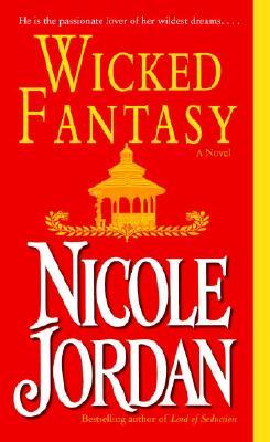 Wicked Fantasy: A Novel, Nicole Jordan
