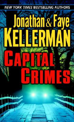 Capital Crimes, JONATHAN KELLERMAN, FAYE KELLERMAN