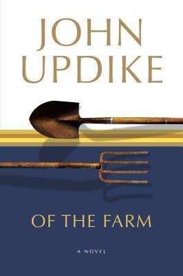 Of the Farm: A Novel, Updike, John