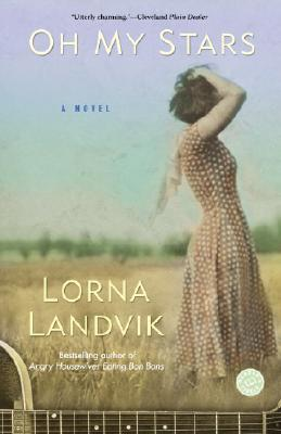 Oh My Stars: A Novel, Landvik, Lorna