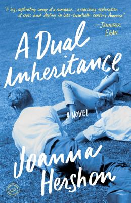 A Dual Inheritance: A Novel, Joanna Hershon  (Author)