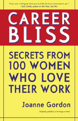 Image for CAREER BLISS: Secrets from 100 Women Who Love Thei