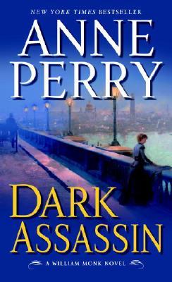 Image for Dark Assassin: A William Monk Novel (William Monk Novels)