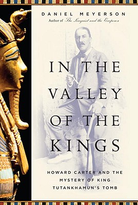 Image for IN THE VALLEY OF THE KINGS: HOWARD CARTER AND THE MYSTERY OF KING TUTANKHAMUN'S TOMB