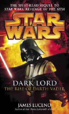 Image for Dark Lord: The Rise Of Darth Vader