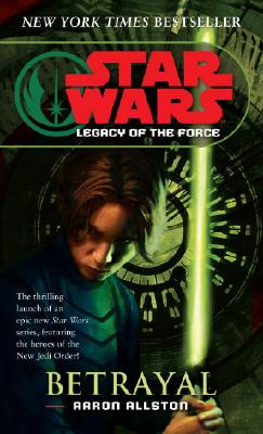 Betrayal (Star Wars: Legacy of the Force, Book 1), Allston, Aaron