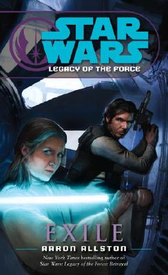 """""""Exile (Star Wars: Legacy of the Force, Book 4)"""", """"Allston, Aaron"""""""