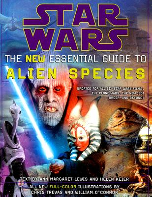 The New Essential Guide to Alien Species (Star Wars), Ann Margaret Lewis; Helen Keier