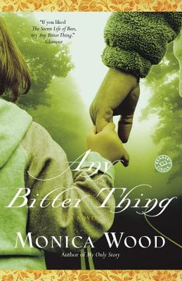 Image for Any Bitter Thing: A Novel
