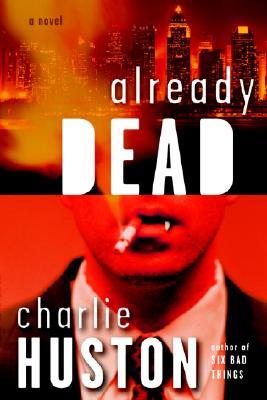 Already Dead (A Joe Pitt Novel), Charlie Huston