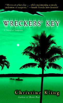Wreckers' Key: A Novel of Suspense, Christine Kling