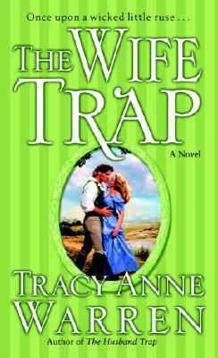The Wife Trap: A Novel, TRACY ANNE WARREN