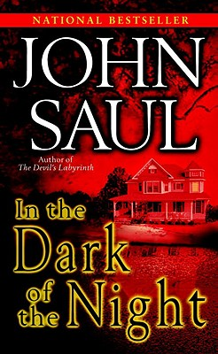 "In the Dark of the Night: A Novel, ""Saul, John"""