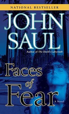 Faces of Fear: A Novel, John Saul