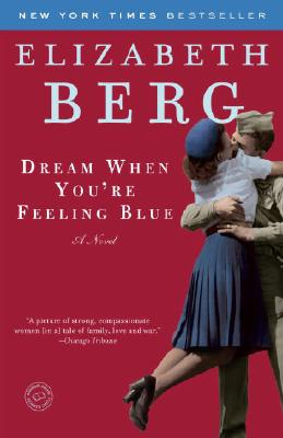 Image for Dream When You're Feeling Blue: A Novel