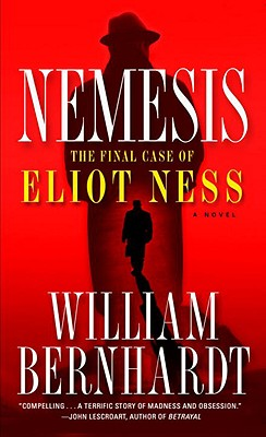 Image for Nemesis: The Final Case of Eliot Ness  A Novel