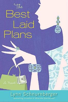 The Best Laid Plans: A Novel, Lynn Schnurnberger