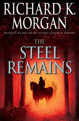 The Steel Remains, Morgan, Richard K.