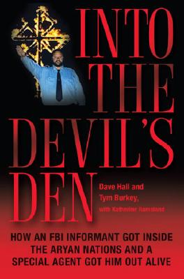Image for Into the Devil's Den: How an FBI Informant Got Inside the Aryan Nations and a Special Agent Got Him Out Alive