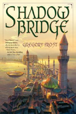 Shadowbridge, Gregory Frost