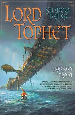Lord Tophet: A Shadowbridge Novel, Gregory Frost