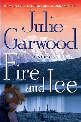 Fire And Ice  (Bk 7 Buchanan / FBI), Julie Garwood