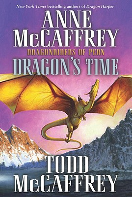 Image for Dragon's Time: Dragonriders of Pern (Pern: The Dragonriders of Pern)