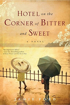 Image for Hotel on the Corner of Bitter and Sweet: A Novel