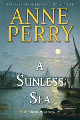 Image for A Sunless Sea: A William Monk Novel (William Monk Novels)