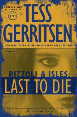 Last to Die: A Rizzoli & Isles Novel, Tess Gerritsen