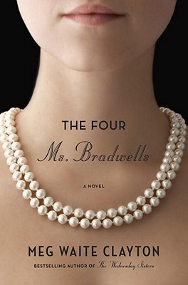 The Four Ms. Bradwells: A Novel, Meg Waite Clayton