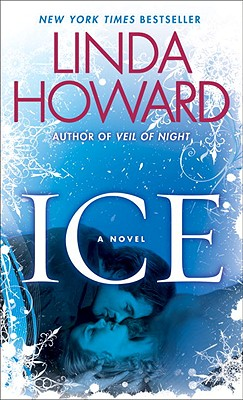 Ice: A Novel, Linda Howard