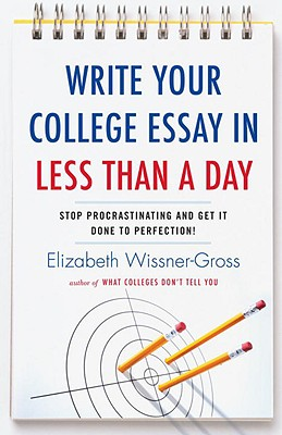 Image for WRITE YOUR COLLEGE ESSAY IN LESS THAN A
