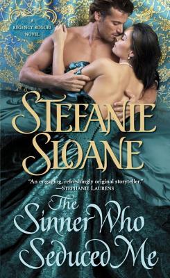 The Sinner Who Seduced Me: A Regency Rogues Novel, Stefanie Sloane